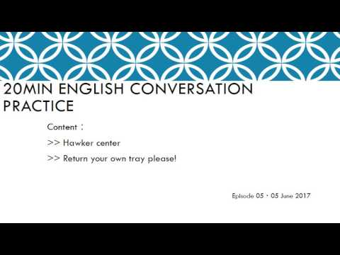20min English Conversation Practice05 ~Hawker Center | Tray Returning!