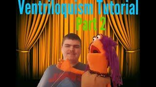 Ventriloquism Tutorial Part 2