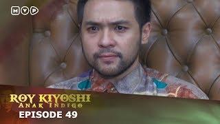 Download Video Roy Kiyoshi Anak Indigo Episode 49 MP3 3GP MP4
