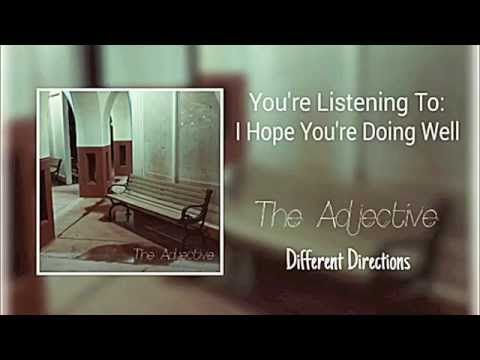 """The Adjective - """"I Hope You're Doing Well"""""""