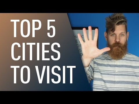 Top 5 Cities To Visit | Eric Bandholz