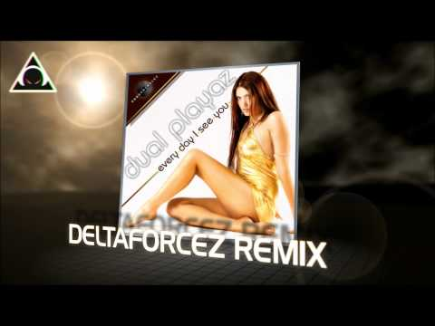 Dual Playaz - Every Day I See You (Deltaforcez Remix) HD
