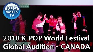 2018 K-POP World Festival Global Audition EP.2 - CANADA