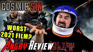 Cosmic Sin [WORST FILM of 2021?!] - Angry Movie Review