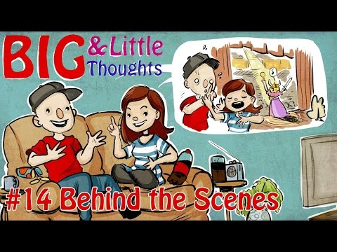 Big and Little Thoughts - Behind The Scenes