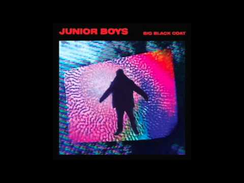 Junior Boys - What You Won't Do For Love