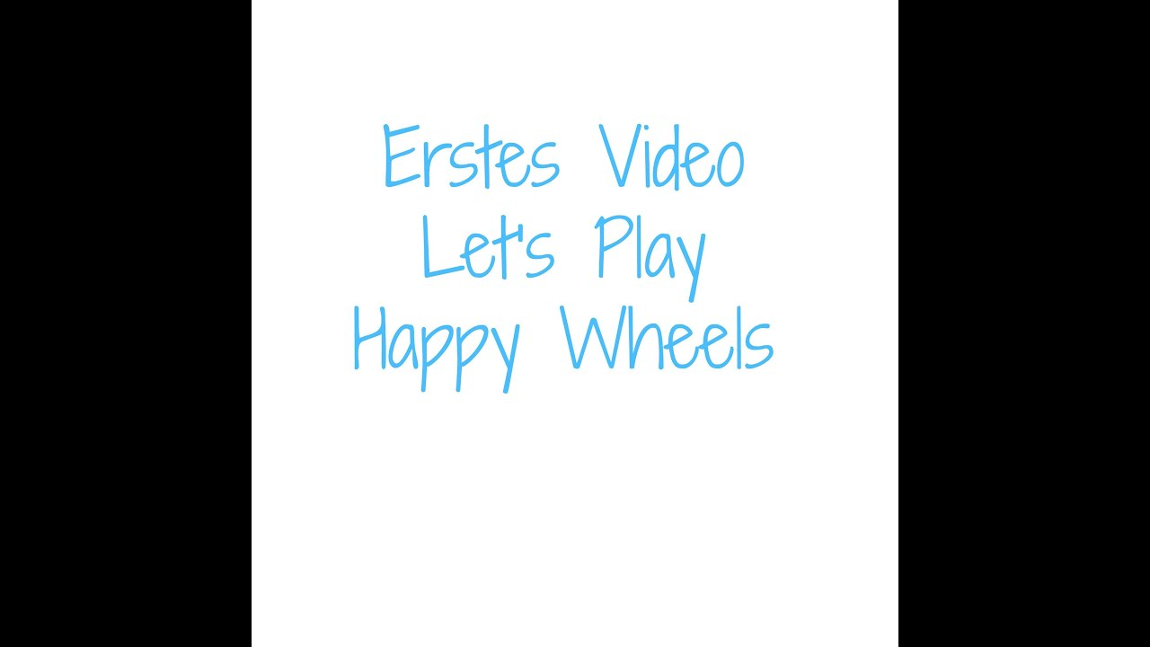 Erstes video lets play happy wheels xlinachen youtube - Let s play happy wheels ...