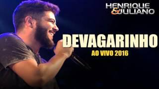 Baixar Henrique e Juliano - Devagarinho (AO VIVO 2016)