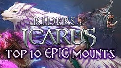 TOP 10 EPIC MOUNTS - RIDERS OF ICARUS