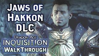 Dragon Age Inquisition: Jaws of Hakkon DLC Walkthrough