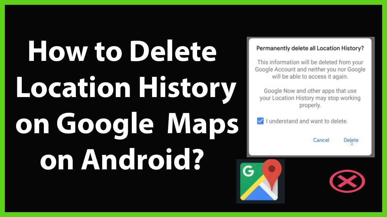 Delete Google Maps History Android on