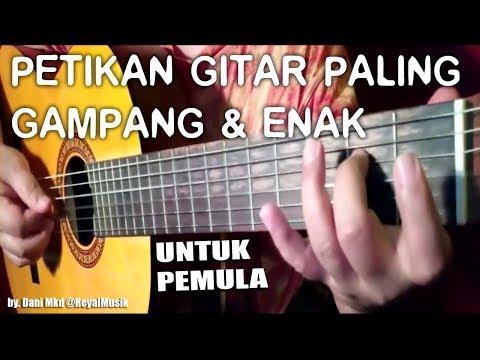 Belajar Petikan Gitar Paling Gampang & Enak Untuk Pemula - PASTI BISA !