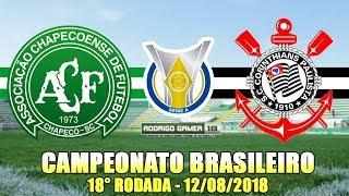 Chapecoense x Corinthians (12/08/2018) Campeonato Brasileiro 2018 - 18° Rodada [PES 2018]