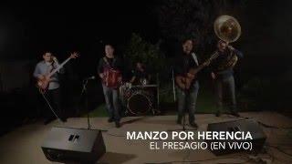 El Presagio - Manzo Por Herencia (En Vivo 2016)