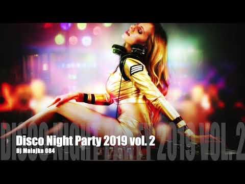 DISCO NIGHT PARTY 2019 Vol .2 ( DJ MALAJKA 084 )