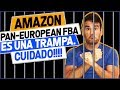 AMAZON PAN EUROPEAN FBA ES UNA TRAMPA | Aprende las diferencias entre PAN-EU y EFN