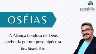 A aliança bondosa de Deus quebrada por um povo hipócrita | Rev. Ricardo Rios