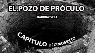 """Radionovela EL POZO DE PRÓCULO - Capítulo DÉCIMOSEXTO: """"La aparición del Santo"""" - (30/12/18)."""