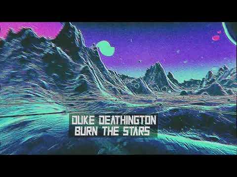 Duke Deathington - Burn The Stars