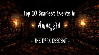 Top 10 Scariest Events in Amnesia  - The Dark Descent