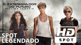 O Exterminador do Futuro: Destino Sombrio | Spot Oficial 4 | Legendado HD | Hoje nos cinemas