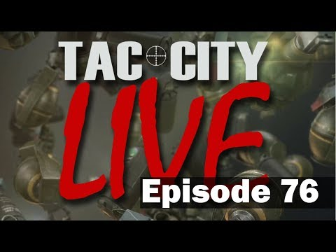 Tac City Live Ep76 (FaceBook Live Rebroadcast)
