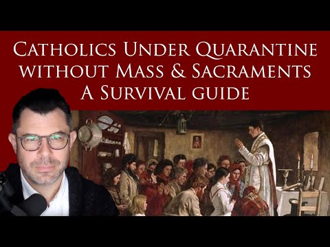 Guide for Catholics under Quarantine without Mass and Sacraments