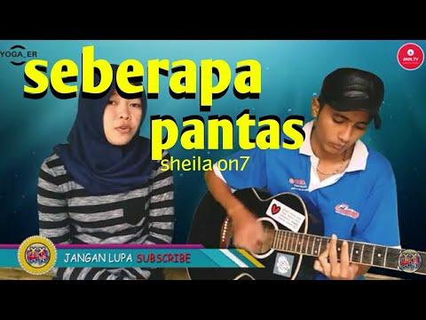 Sheila On 7 - Seberapa Pantas (cover YOGA ER)