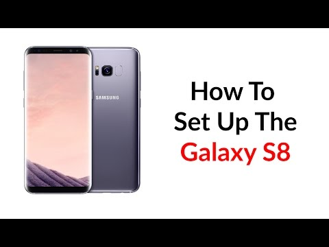 How To Set Up The Galaxy S8 - YouTube Tech Guy