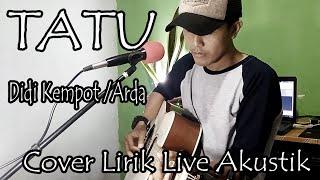 TATU - DIDI KEMPOT [ COVER AKUSTIK LIVE BY.REZA ]