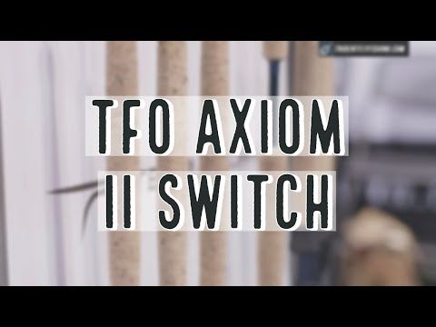 TFO Axiom II Switch Fly Rod   Insider Review