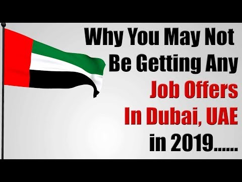 No Job Offers In Dubai, UAE in 2019? Here Are A List Of Reasons