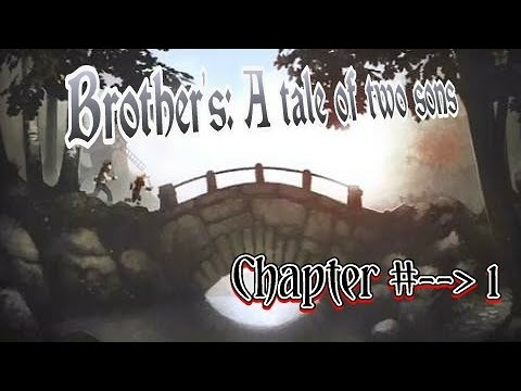 Brothers: tale of two sons .  Chapter 1  
