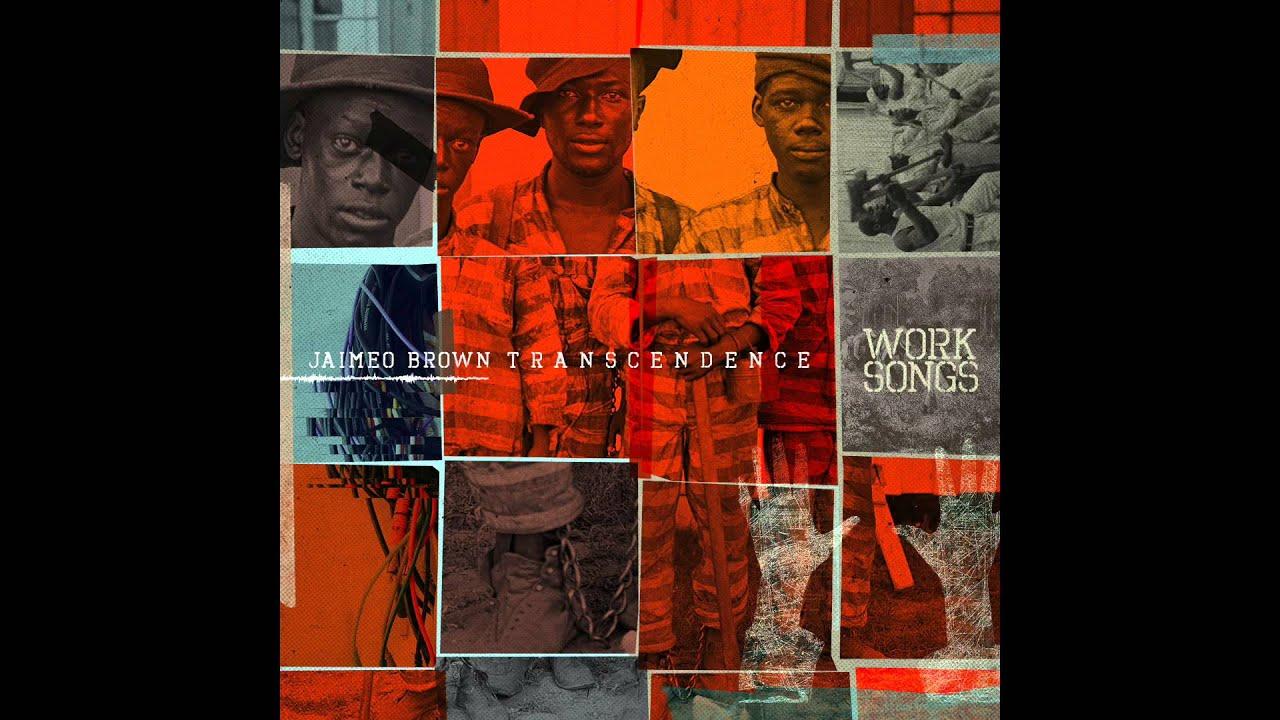 Jaimeo Brown - Worksongs
