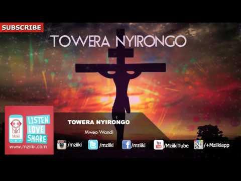 Mweo Wandi | Towera Nyirongo | Official Audio