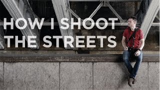 How i shoot the streets - Street Photography in London