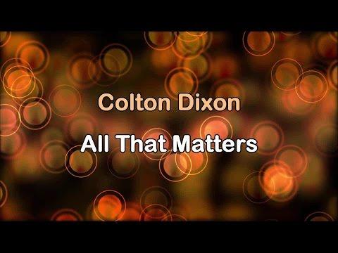All That Matters  Colton Dixon wlyrics HD