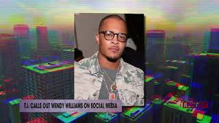 T.I. sends a message to Wendy Williams on social media | Rumor Report