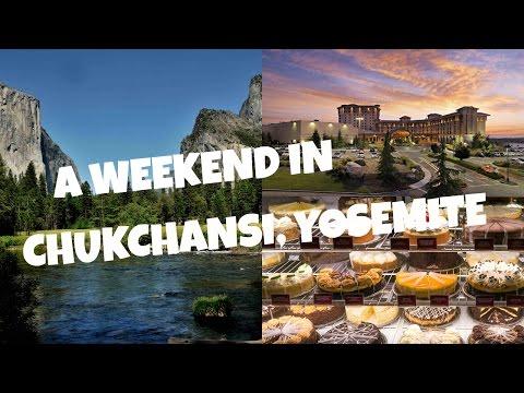 A WEEKEND IN CHUKCHANSI, YOSEMITE