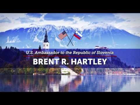 Meet Brent R. Hartley, U.S. Ambassador to the Republic of Slovenia