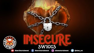 Swiggs - Insecure - January 2019