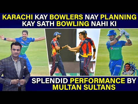 Splendid performance by Multan Sultans | Karachi kay Bowlers Nay Planning Kay Sath Bowling nahi Ki