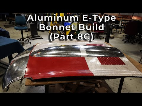 Metal Fabrication: Jaguar E-Type Aluminum Bonnet Build (Part 8C)