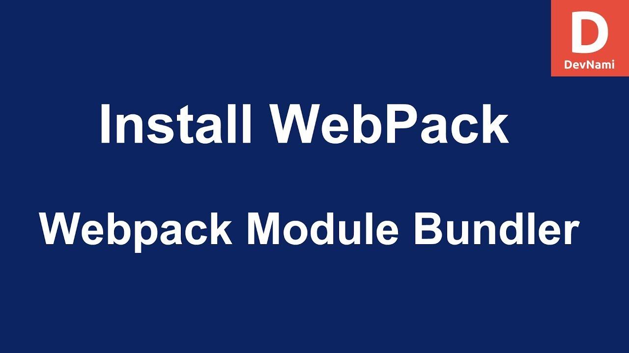 Webpack - How to Install WebPack JavaScript Module Bundler on Windows Nodejs