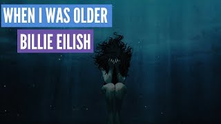 Billie Eilish - WHEN I WAS OLDER (Music Inspired By The Film ROMA) Lyrics