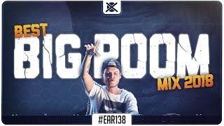 Big Room House Mix 2018 🔥 | Best of EDM Bigroom Drops | EAR #138