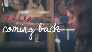 Natalie Holmes - Coming Back - Child EP Sessions (AVAILABLE ON ITUNES NOW)