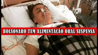 Jair Bolsonaro tem alimentação oral suspensa após distensão abdominal.