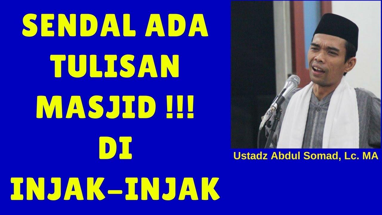 Apakah boleh sendal yang ada tulisan Masjid diinjak-injak - Ustadz Abdul Somad Lc. MA
