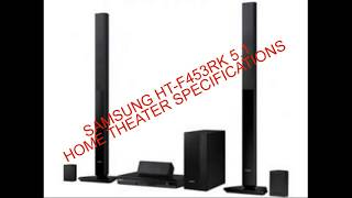Samsung Ht f453rk 5 .1 Home Theater Specifications complete review